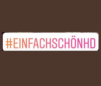 Hashtag #einfachschöneshd